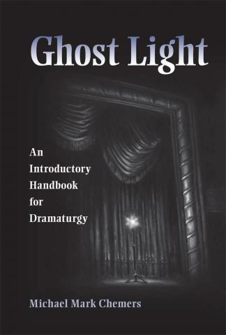 Ghost Light: An Introductory Handbook for Dramaturgy